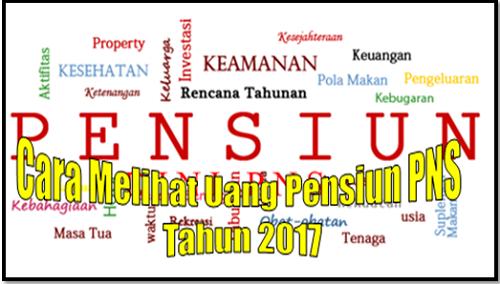 Cara Melihat Uang Pensiun PNS Tahun 2017