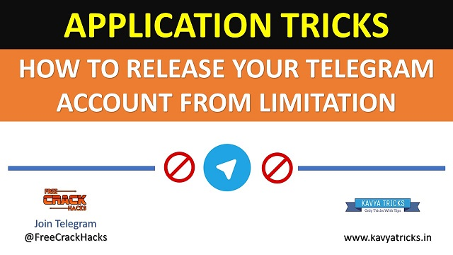 HOW TO RELEASE YOUR TELEGRAM ACCOUNT FROM LIMITATION @ www.kavyatricks.in