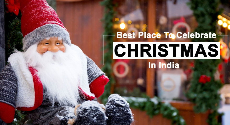 Best Place To Celebrate Christmas in India