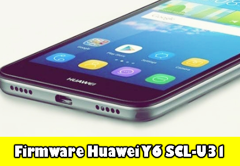 Download Firmware Huawei Y6 SCL-U31 - BUILDFLASH