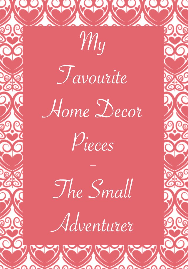 My Favourite Home Decor Pieces