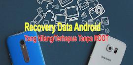 6 Langkah Mudah Mengambalikan Data Yang Hilang di HP Android tanpa Root [File, Foto dan Video]