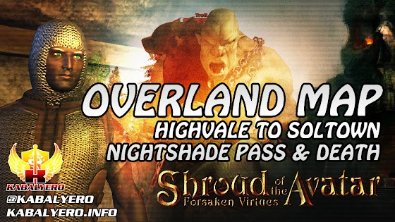 Overland Map ★ Highvale To Soltown, Nightshade Pass & Death ★ Shroud of the Avatar Gameplay 2016