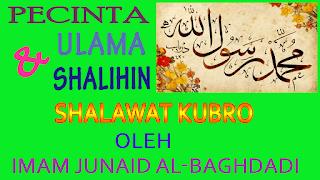 Shalawat Kubro Oleh Imam Junaid Al-Baghdadi