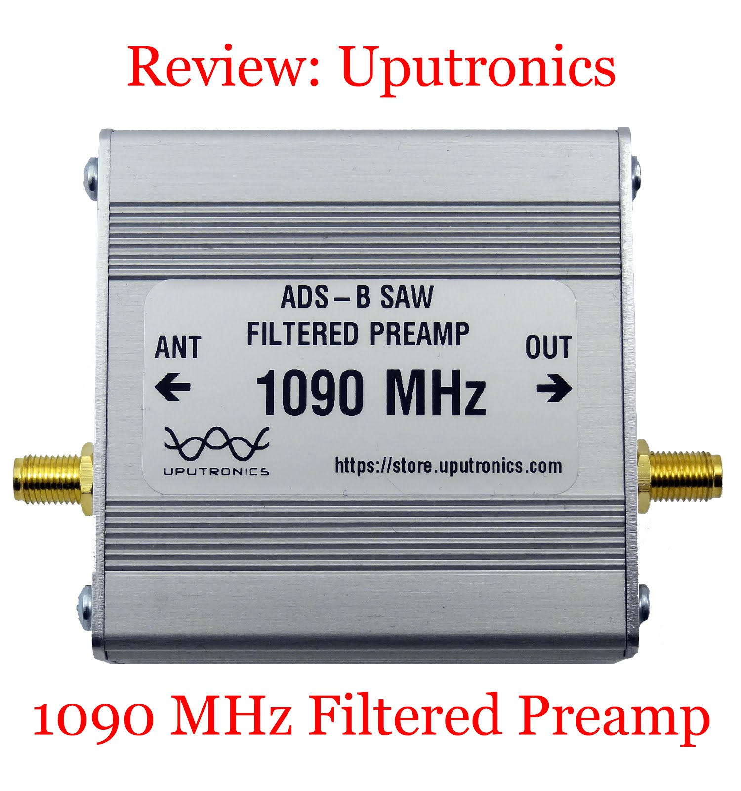 Radio for Everyone: Review: Uputronics 1090 MHz Filtered Preamp
