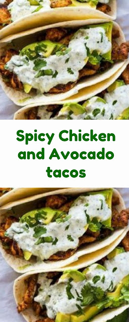 Spicy Chicken and Avocado tacos