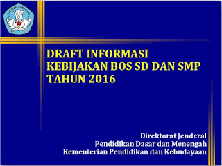 Draf Informasi Kebijakan BOS SD dan SMP Tahun 2016