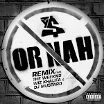 Ty Dolla $ign - Or Nah (feat. The Weeknd, Wiz Khalifa and DJ Mustard) [Remix] - Single Cover