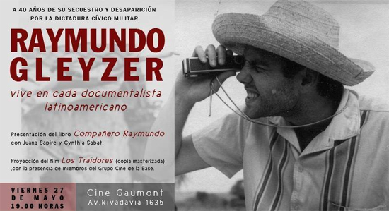 """Raymundo Gleyzer vive en cada Documentalista de Latinoamérica"""