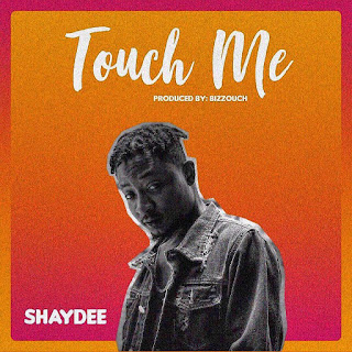 SHAYDEE - Touch Me ( prod by Bizzouch )