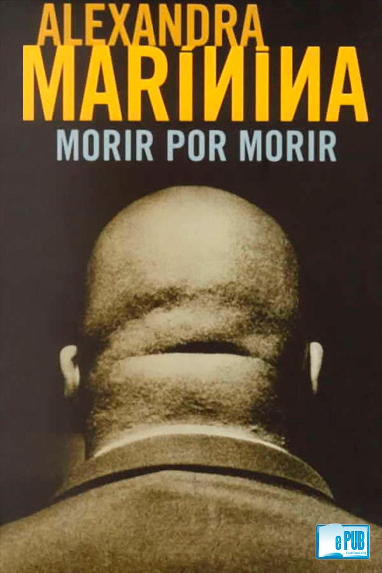 Morir por morir – Alexandra Marinina
