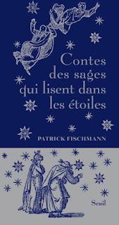 Contes des sages qui lisent dans les étoiles Patrick Fischmann