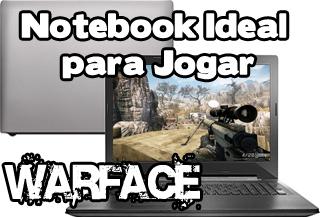 notebook para jogar warface