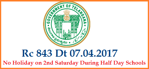 TS DSE Rc 843 No Holiday on Second Saturday During Half Day Schools-C & DSE Clarified | Telangana School Education Department Commissioner and Dorectorate of School Education Clarified that there will be no Holiday on Second Saturday when Half Day Schools are going on. Vide Proc. No 843 Dated 13.03.2017 Half Day Schools are being implemented in Telangana From 15.03.2017 to 23.04.2017, there will be no Holiday On Second Saturday i.e on 08.04.2017. The Schools in Telangana work as usual ts-dse-rc-843-no-holiday-on-second-saturday-during-half-day-schools