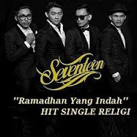 Download Lagu Mp3 Terbaru Seventeen - Ramadhan Yang Indah