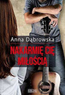 Zapowiedź - Anna Dąbrowska - Nakarmię Cię miłością