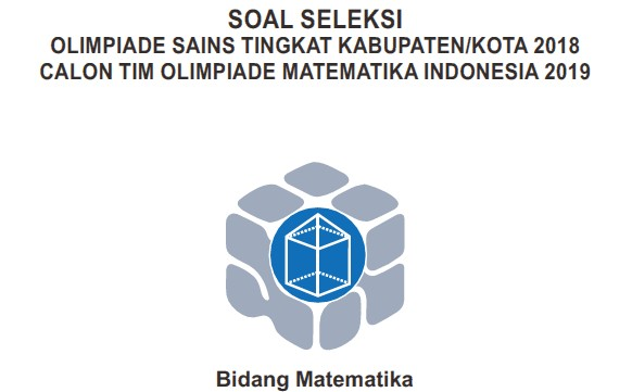 DOWNLOAD SOAL OSK MATEMATIKA SMA 2018