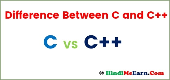 Difference between C and C++ Hindi Me