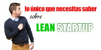 La Mejor Explicación sobre LEAN STARTUP en Español