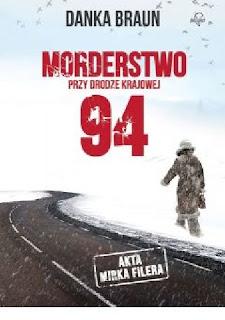 """""""Morderstwo przy drodze krajowej 94""""- Danka Braun"""