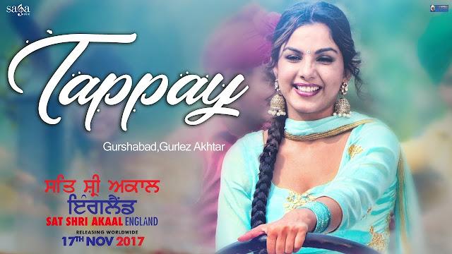 Tappay Lyrics | Gurshabad, Gurlez Akhtar | Sat Shri Akaal England, Jatinder Shah | Punjabi Song, Saga Music