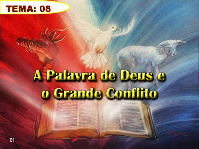 Tema 08_A Palavra de Deus e o Grande Conflito