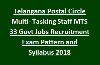 Telangana Postal Circle Multi- Tasking Staff MTS 33 Govt Jobs Recruitment Exam Pattern and Syllabus 2018