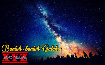 Bentuk-bentuk galaksi, Pengertian Galaksi,