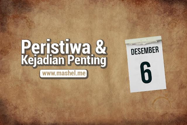 Peristiwa dan Kejadian Penting Tanggal 6 Desember