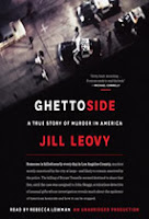 Ghettoside: A True Story of Murder in America by Jill Leovy, Read by Rebecca Lowman