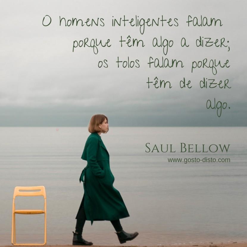 Frase de Saul Bellow para refletir