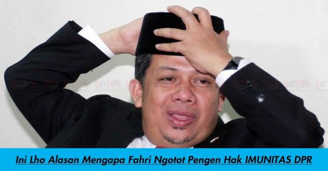 FAHRI Hamzah Ngotot Dan Dukung Anggota DPR Dapat Imunitas !!