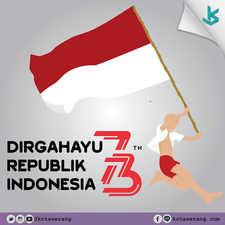 Dirgahayu Republik Indonesia Ke-73 17 Agustus 2018