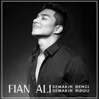 Fian Ali - Semakin Benci Semakin Rindu MP3
