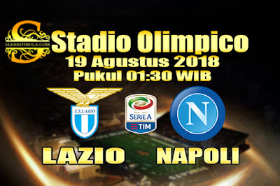 JUDI BOLA DAN CASINO ONLINE - PREDIKSI PERTANDINGAN SERIE A LIGA ITALIA LAZIO VS NAPOLI 19 AGUSTUS 2018