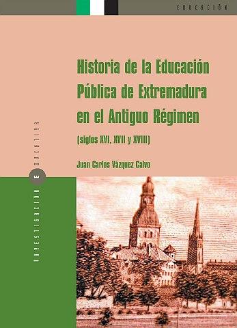 HISTORIA DE LA EDUCACIÓN PÚBLICA DE EXTREMADURA EN EL ANTIGUO RÉGIMEN