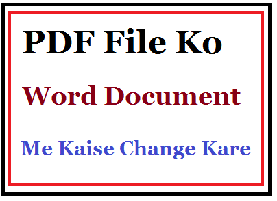 Pdf-File-Ko-Word-File-Me-Kaise-Change-Kare