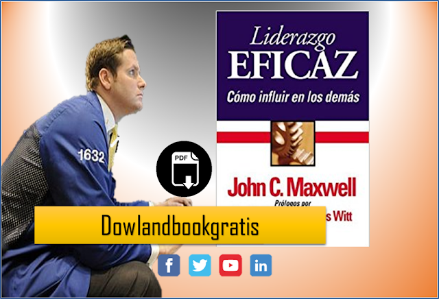 DESCARGA GRATIS LIDERAZGO EFICAZ DE JOHN C. MAXWELL