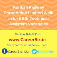Konkan Railway Corporation Limited Walk in for 09 Sr Technical Assistant Vacancies