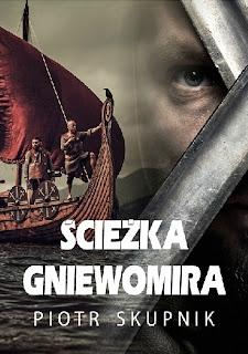 """""""Ścieżka Gniewomira"""" - Piotr Skupnik"""