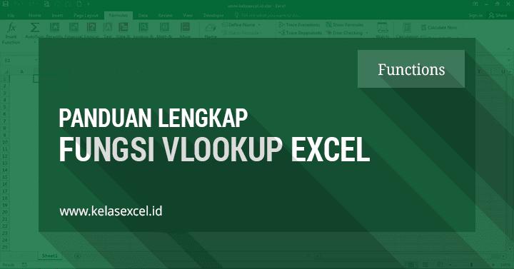 Rumus VLOOKUP Excel, Contoh & Cara Menggunakan Fungsi Vlookup Excel Lengkap