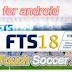 تحميل لعبة FTS 18 اندرويد  بحجم خرافي   mb 100  على الميديا فير