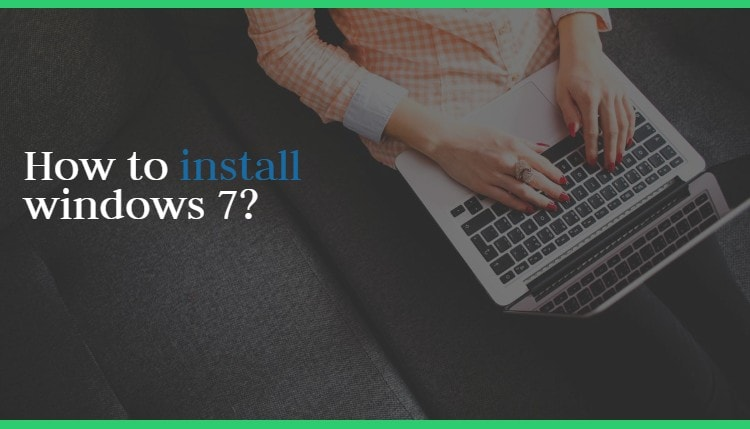 Windows 7 kaise install kare full step by step guide, Windows 7 installation steps by step hindi mein