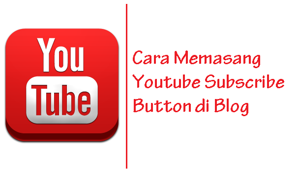 Cara Memasang Youtube Subscribe Button