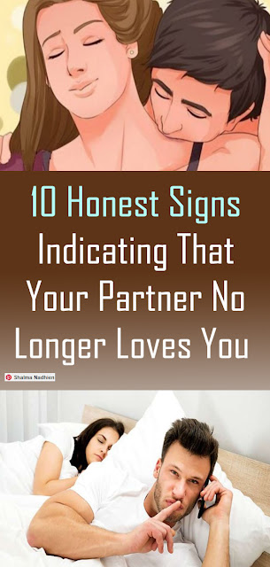 10 Honest Signs Indicating That Your Partner No Longer Loves You #HealthRemedies #LIFESTYLE