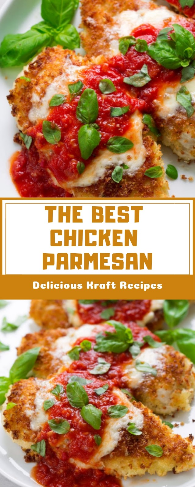 THE BEST CHICKEN PARMESAN
