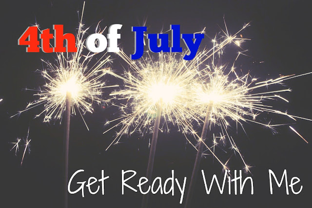 Get Ready with me 4th of July