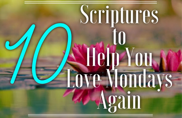 10-scriptures-to-help-you-love-mondays-again