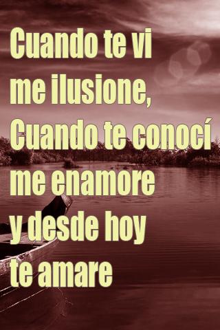 Cuando te vi me ilusione, Cuando te conocí me enamore y desde hoy te amare