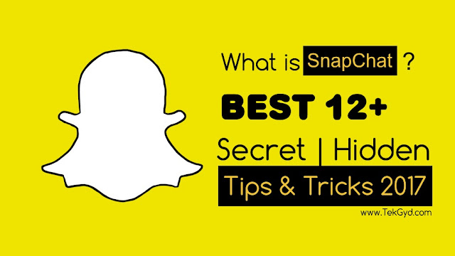 Best 12+ Snapchat Secret Tricks 2017 – Snapchat Amazing Facts
